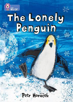 COLLINS BIG CAT: THE LONELY PENGUIN BAND