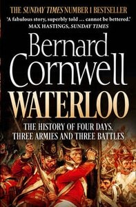 WATERLOO: THE HISTORY OF FOUR DAYS PB B