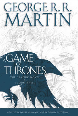 A Game of Thrones: Graphic Novel Volume Three