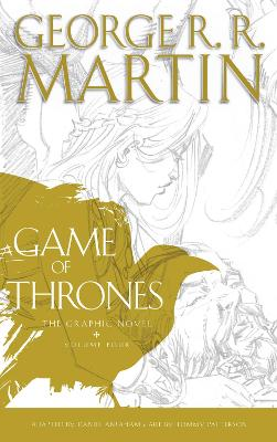 A GAME OF THRONES GRAPHIC NOVEL VOL 4