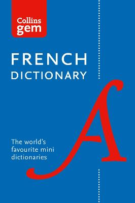 COLLINS GEM: FRENCH DICTIONARY 12TH ED