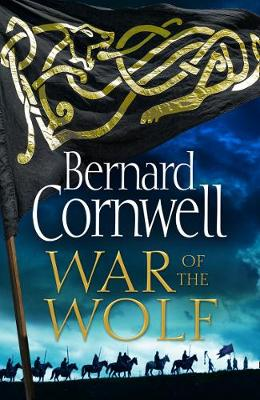 WAR OF THE WOLF (LAST KINGDOM SERIES BK