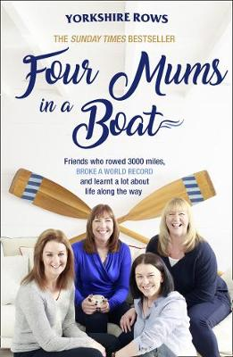 FOUR MUMS IN A BOAT: FRIENDS WHO ROWED 3