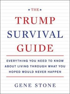 THE TRUMP SURVIVAL GUIDE: EVERYTHING YOU
