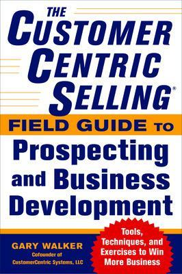 CUSTOMERCENTRIC SELLING FIELD GUIDE TO P