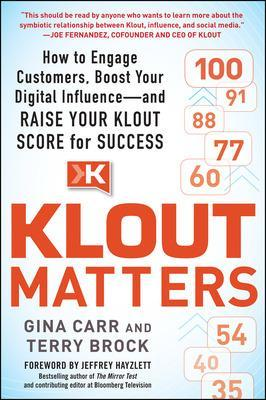Klout Matters: How to Engage Customers, Boost Your Digital Influence - and Raise Your Klout Score for Success