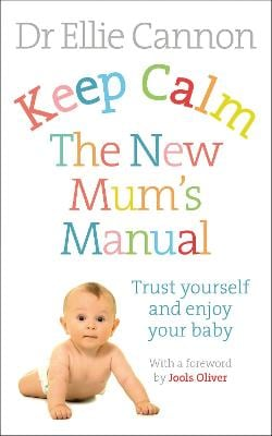 KEEP CALM: THE NEW MUMS MANUAL