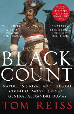 The Black CountGlory, Revolution, Betrayal and the Real Count of Monte Cristo