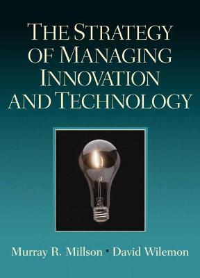 The Strategy of Managing Innovation and Technology
