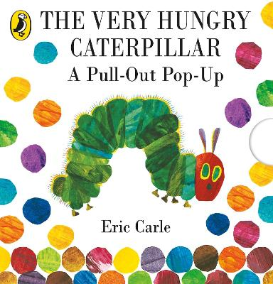 VERY HUNGRY CATERPILLAR: A PULL-OUT POP-