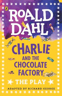 CHARLIE AND THE CHOCOLATE FACTORY: A PLA