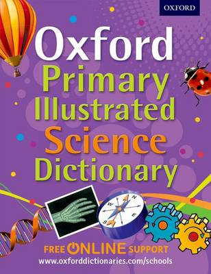 OXFORD PRIMARY ILLUSTRATED SCIENCE DICTI