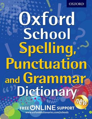 OXFORD SCHOOL SPELLING, PUNCTUATION, AND