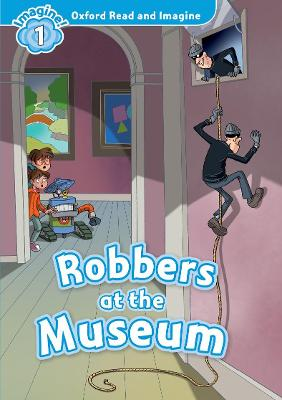 OXFORD READ & IMAGINE 1: ROBBERS AT THE