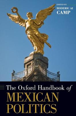 OXFORD HANDBOOK OF MEXICAN POLITICS