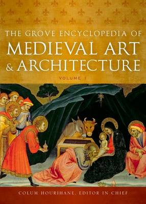 GROVE ENCYCLOPEDIA OF MEDIEVAL ART AND A