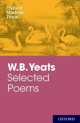 OXFORD STUDENT TEXTS: WB YEATS