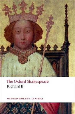 The Richard II: The Oxford Shakespeare