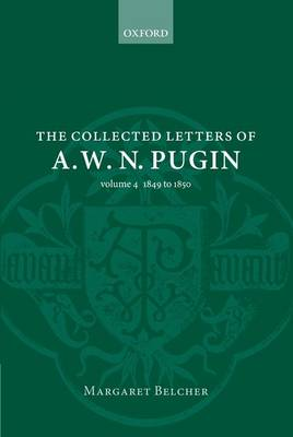 COLLECTED LETTERS OF A. W. N. PUGIN