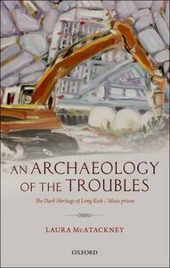 ARCHAEOLOGY OF THE TROUBLES