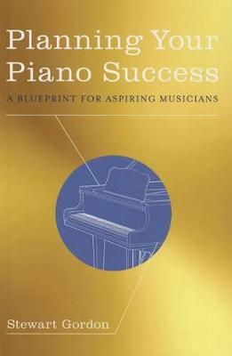 PLANNING YOUR PIANO SUCCESS