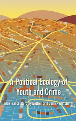 POLITICAL ECOLOGY OF YOUTH AND CRIME