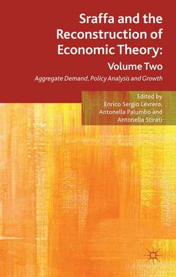 Sraffa and the Reconstruction of Economic Theory: Volume Two Volume Two