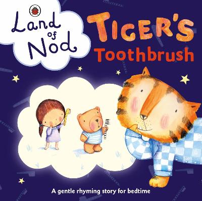 TIGERS TOOTHBRUSH: A LADYBIRD LAND OF N