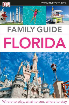 FLORIDA EYEWITNESS TRAVEL FAMILY GUIDE