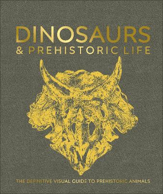 DINOSAURS & PREHISTORIC LIFE: DEFINITIVE