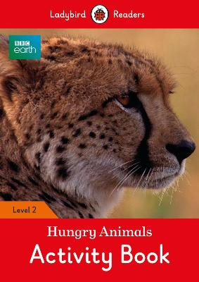 BBC EARTH: HUNGRY ANIMALS ACTIVITY BOOK