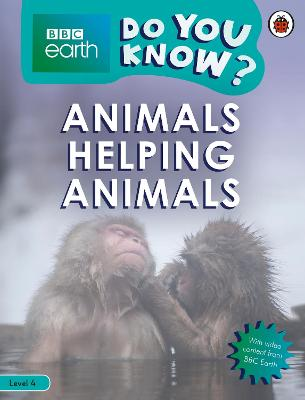 DO YOU KNOWx LEVEL 4 - BBC EARTH ANIMALS