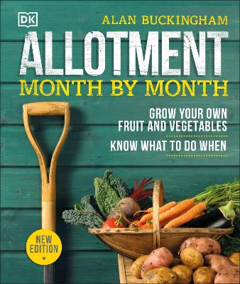 ALLOTMENT MONTH BY MONTH: GROW YOUR OWN