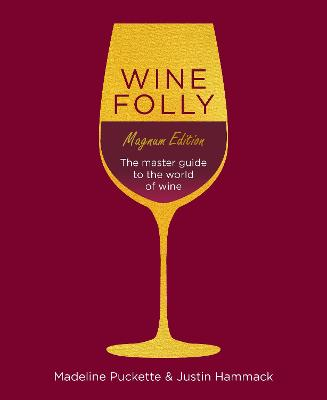 WINE FOLLY MAGNUM EDITION: MASTER GUIDE