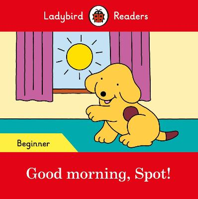 GOOD MORNING SPOT (LADYBIRD READERS BEGI