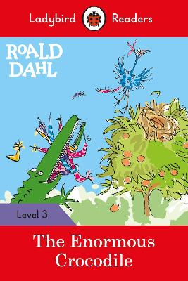 ROALD DAHL: THE ENORMOUS CROCODILE - LAD