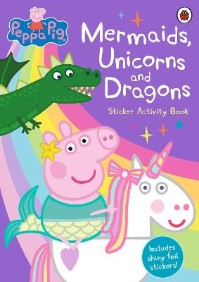 PEPPA PIG: MERMAIDS, UNICORNS & DRAGONS