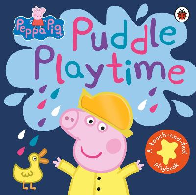 PEPPA PIG: PUDDLE PLAYTIME: A TOUCH-AND-