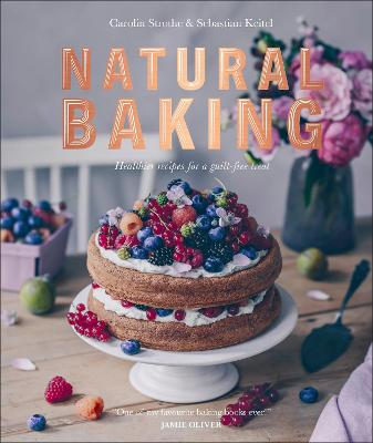 NATURAL BAKING: HEALTHIER RECIPES FOR A