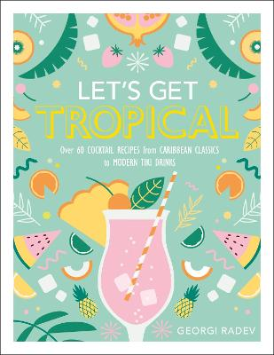 LETS GET TROPICAL: OVER 60 COCKTAIL REC