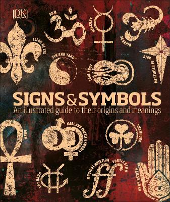 SIGNS & SYMBOLS: AN ILLUSTRATED GUIDE TO