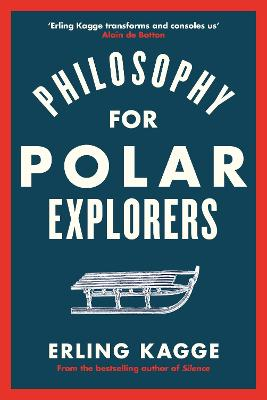 PHILOSOPHY FOR POLAR EXPLORERS