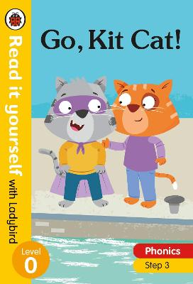 GO, KIT CAT! READ IT YOURSELF WITH LADYB