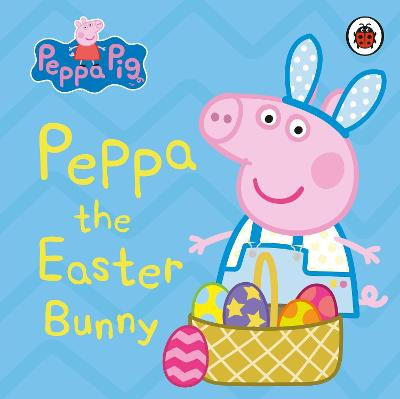 PEPPA PIG: PEPPA THE EASTER BUNNY