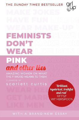FEMINISTS DONT WEAR PINK (AND OTHER LIE