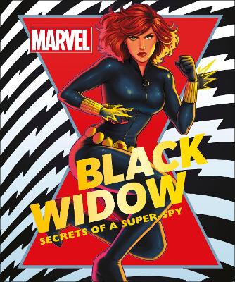 MARVEL BLACK WIDOW: SECRETS OF A SUPER-S