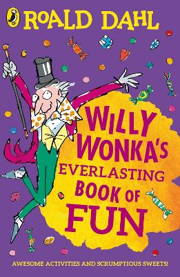 WILLY WONKAS EVERLASTING BOOK OF FUN