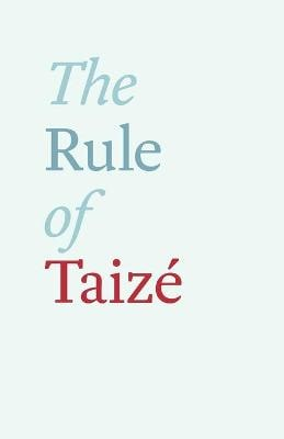 RULE OF TAIZE