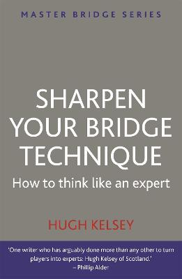 SHARPEN YOUR BRIDGE TECHNIQUE