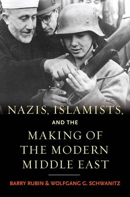 NAZIS, ISLAMISTS, AND THE MAKING OF THE